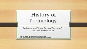 History of Technology Webquest and Visual Review Template (free for now)
