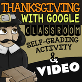 History of Thanksgiving ★ Google Classroom Activity ★ Video & Self-Grading Quiz