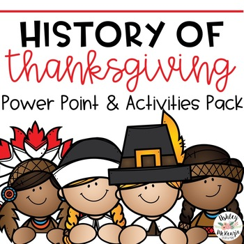 History of Thanksgiving -Power Point & Activities Pack!