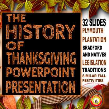 Thanksgiving: History of Thanksgiving PowerPoint Presentation