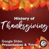 History of Thanksgiving - Presentation and Trivia Game (Google Slides)
