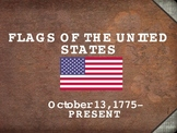 History of United States Flags PowerPoint Lesson VERY VISUAL