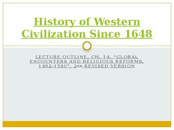 History of Western Civilization from 1648, powerpoint, ch.14, The Renaissance