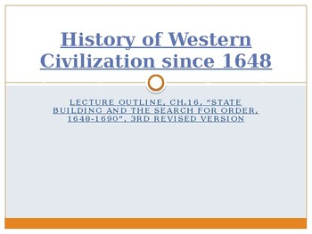 History of Western Civilization from 1648,powerpoint, ch.16, 1648 to 1690