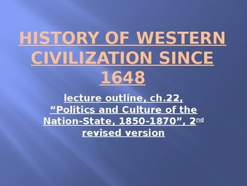 History of Western Civilization from 1648, powerpoint, ch.22, 1850 to 1870