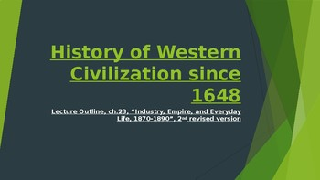 History of Western Civilization from 1648,powerpoint, ch.23, 1870 to 1890