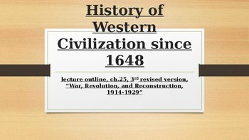 History of Western Civilization from 1648,powerpoint, ch.25, 1914 to 1929