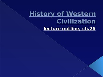 History of Western Civilization from 1648,powerpoint, ch.26, 1929 to 1945
