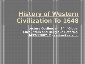History of Western Civilization to 1648, powerpoint, The Renaissance, ch.14