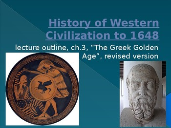 History of Western Civilization to 1648, powerpoint, ch.3, Classical Greece