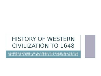 History of Western Civilization to 1648, powerpoint, ch.4, Hellenistic Greece