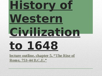 History of Western Civilization to 1648, powerpoint, ch.5, The Roman Republic