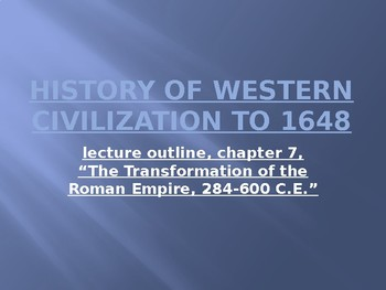 History of Western Civilization to 1648, powerpoint, ch.7, The Roman Empire
