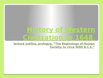 History of Western Civilization to 1648, powerpoint, prologue Chapter,Prehistory