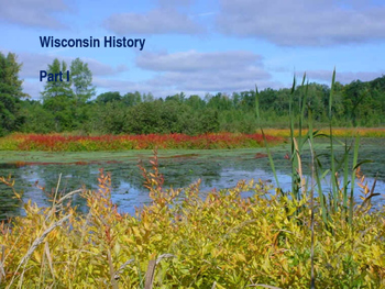 History of Wisconsin PowerPoint -  Part I