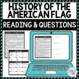 History of the American Flag DIGITAL Reading Passage and Questions Self Grading
