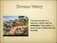 History of the Dinosaurs Powerpoint