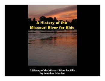History of the Missouri River Powerpoint