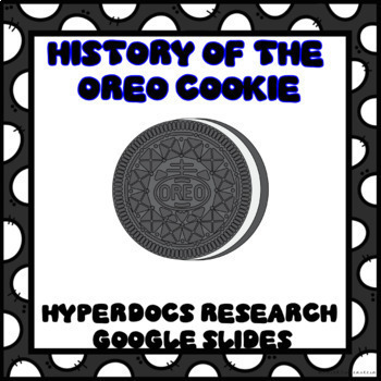 History of the Oreo Cookie Digital Research Project in Google Slides™