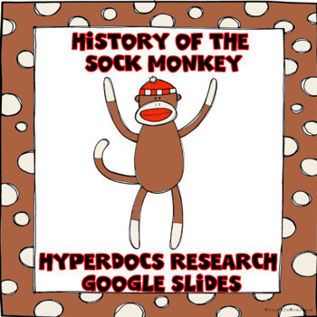 History of the Sock Monkey Digital Research Project in Google Slides™