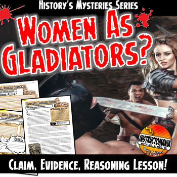 History's Mysteries: Were There Women Gladiators? Claim & Evidence CER