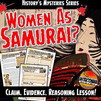 History's Mysteries: Were There Women Samurai? Claim & Evidence CER