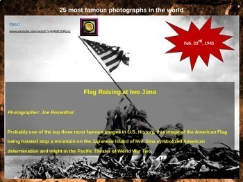 History's Most Famous Photographs 56-slide PPT (video links & graphic organizer)