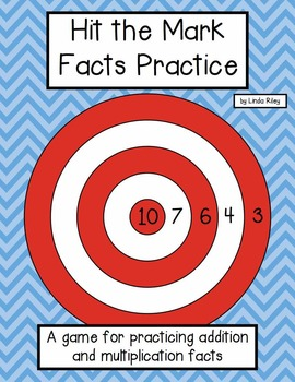 Hit the Mark Addition and Multiplication Facts Practice