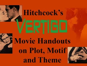 Hitchcock's Vertigo Movie handouts on Plot, Motif and Theme