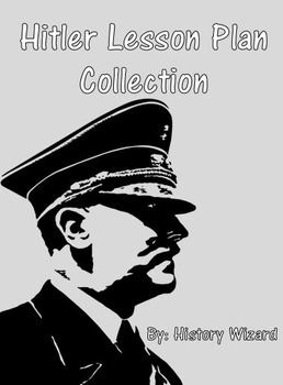 Hitler Lesson Plan Collection (Holocaust/World War II)