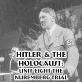 Hitler & The Holocaust - 8) Unit Eight The Nuremberg Trial