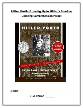 Hitler Youth: Growing Up in Hitler's Shadow Listening Skills Packet