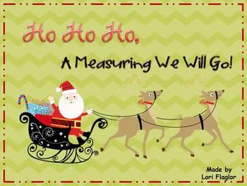 Ho Ho Ho A Measuring We Will Go!