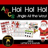 Ho! Ho! Ho!  Jingle All the Way!  ABCS, Letters, & Beginning Sounds