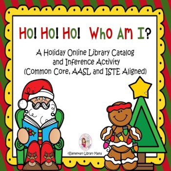 Ho! Ho! Ho! Who Am I?  A Holiday Library Catalog and Inference Activity