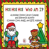 Ho! Ho! Ho! Who Am I?  A Holiday Library Catalog and Infer