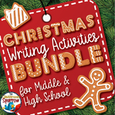 Christmas Writing Activities BUNDLE: Middle and High School Holiday Writing