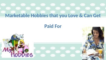 Hobbies that you Love & Can Get Paid For