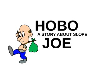 Hobo Joe: A Story About Slope