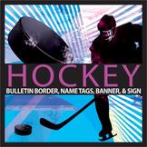 Hockey Theme Classroom Editable - Name Tags, Banner, & Bulletin Border