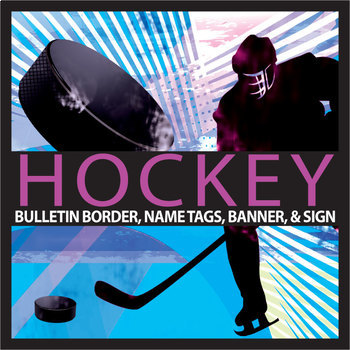Hockey Bulletin Border, Editable Name Tags & Banner, with
