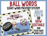 Ball Words Sight Word Mastery System-EDITABLE Hockey Puck Words