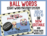 Ball Words Sight Word Mastery System-EDITABLE Hockey Puck Words