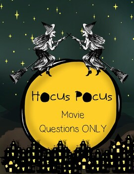 Hocus Pocus Movie Questions ONLY