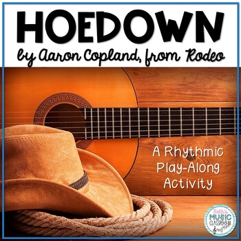Hoe-down, from Rodeo, by Aaron Copland: Rhythmic Instrument Arrangement