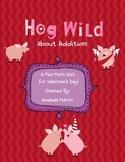 Hog Wild About Addition: Valentine's Day Game/Activities