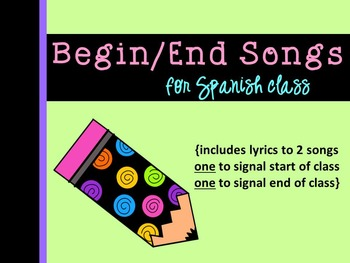 Hola & Adiós Spanish Songs for Start/End of class {dual langu, immersion, FLES}