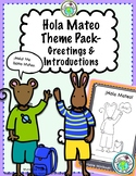 Hola Mateo Theme Pack for Spanish Greetings & Introductions