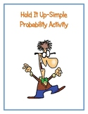 Hold it Up Activity (Simple Probability)