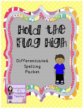 Hold the Flag High Differentiated Spelling (Scott Foresman Reading Street)